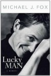 Lucky Man: A Memoir - Michael J. Fox