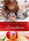 Zmyślona - Katarzyna Michalak