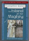 Island of the Mighty - Evangeline Walton