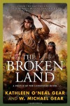 The Broken Land: A People of the Longhouse Novel - W. Michael Gear, Kathleen O'Neal Gear