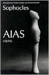 Aias (Ajax) - Sophocles, Richard Pevear, Herbert Golder