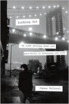Lucking Out: My Life Getting Down and Semi-Dirty in the Seventies - James Wolcott