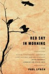 Red Sky in Morning: A Novel - Paul Lynch