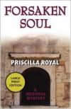 Forsaken Soul - Priscilla Royal