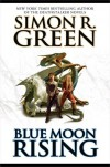 Blue Moon Rising (Darkwood) - Simon R. Green