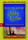 Abby Lynn: Verbannt ans Ende der Welt   - Rainer M. Schröder