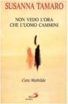 Cara Mathilda: Non vedo l'ora che l'uomo cammini (Le Vele) (Italian Edition) - Susanna Tamaro
