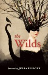 The Wilds - Julia Elliott