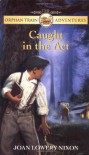 Caught in the Act (Orphan Train Adventures) - Joan Lowery Nixon