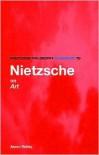 Routledge Philosophy Guidebook to Nietzshe on Art and Literature (Routledge Philosophy Guidebooks) - Aaron Ridley