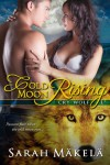 Cold Moon Rising: A New Adult Paranormal Romance (Cry Wolf) - Sarah Makela