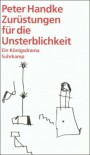 Zurüstungen für die Unsterblichkeit - Peter Handke