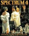 Spectrum 4: The Best in Contemporary Fantastic Art - Arnie Fenner, Arnie Fenner, Cathy Fenner