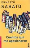 Cuentos que me apasionaron - Ernesto Sábato