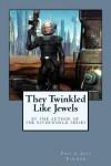 They Twinkled Like Jewels - Philip José Farmer