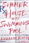 Summer House with Swimming Pool (Thorndike Press Large Print Core Series) - Herman Koch