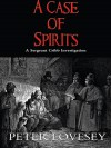 A Case Of Spirits (A Sergeant Cribb Adventure) - Peter; Peter Lovesey Lovesey