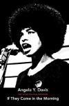 If They Come in the Morning - Angela Y. Davis