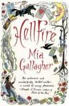 Hellfire: A Novel - Mia Gallagher