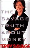 The Savage Truth about Money - Terry Savage