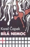 The White Disease - Karel Čapek, Michael Henry Heim
