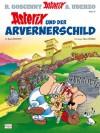 Asterix 11: Asterix und der Arvernerschild (German Edition) - René Goscinny, Albert Uderzo, Gudrun Penndorf