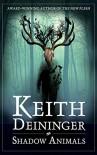 Shadow Animals - Keith Deininger