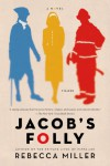 Jacob's Folly: A Novel - Rebecca Miller
