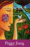 Transcend: A Spiritual Journey - Peggy Jiang