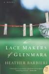 The Lace Makers of Glenmara: A Novel - Heather Barbieri