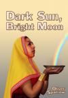 Dark Sun, Bright Moon - Oliver Sparrow