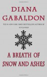 A Breath of Snow and Ashes  - Diana Gabaldon
