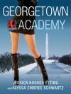 Georgetown Academy: Book Three - Jessica Koosed Etting, Alyssa Embree Schwartz