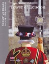 Experience The Tower Of London: Souvenir Guidebook - Brett Dolman, Clare Murphy, Tim Archbold