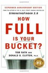 How Full Is Your Bucket?: Positive Strategies for Work and Life - Tom Rath, Donald O. Clifton