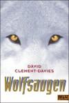 Wolfsaugen - David Clement-Davies
