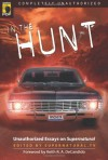 In the Hunt : Unauthorized Essays on Supernatural - Leah Wilson, Supernatural TV, Amy Berner, London E. Brickley, Mary Borsellino, Jamie Chambers, Jacob Clifton, Mary Fechter, Amy Garvey, Avril Hannah-Jones, Tanya Huff, Randall M. Jensen, Robert T. Jeschonek, Maria Lima, Tanya Michaels, Tracy S. Morris, Carol Poole, Sheryl