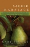 Sacred Marriage: What If God Designed Marriage to Make Us Holy More Than to Make Us Happy - Gary L. Thomas