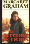 The Future Is Ours - Margaret Graham