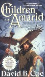 Children of Amarid - David B. Coe