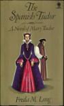 Spanish Tudor - Freda M. Long