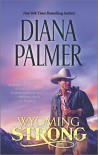 Wyoming Strong (Wyoming Men) - Diana Palmer
