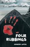 Four Rubbings - Jennifer Hotes