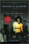 Wrapped in Rainbows: The Life of Zora Neale Hurston - Valerie Boyd