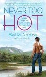 Never Too Hot (Hot Shots: Men of Fire #3) - Bella Andre