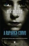 A rapariga-corvo  - Jerker Eriksson