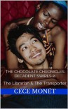 Decadent Swirls 2 - The Librarian & The Transporter (The Chocolate Chronicles) - CeCe Monet