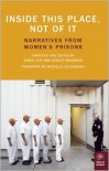 Inside This Place, Not of It: Narratives from Women's Prisons - Ayelet Waldman, Robin Levi