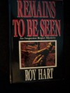 Remains to Be Seen - Roy Hart