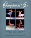 Champions on Ice: Twenty-Five Years of the World's Finest Figure Skaters -